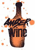 Amber Wine Typographical Vintage Style Grunge Poster Design. Retro Vector Illustration. poster