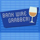 Handwriting Text Writing Bank Wire Transfer. Concept Meaning Electronic Transfer Of Money Through Ba poster
