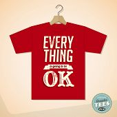 Vintage Graphic T-shirt design - Everything is going to be ok - Vector EPS10. Grunge effects can be