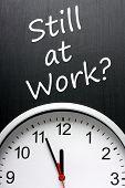 stock photo of midnight  - The phrase Still at Work - JPG