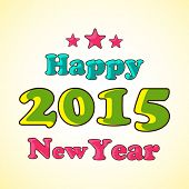 Happy New Year 2015 celebration concept with glossy colorful text on shiny background.
