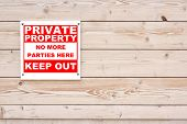 Private Property No More Parties Here Keep Out Sign