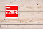 stock photo of no entry  - NO BOYS ALLOWED Red White Sign on Timber Wall Background - JPG