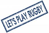 Lets Play Rugby Blue Square Stamp Isolated On White Background