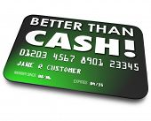 picture of debit card  - Better Than Cash words on a green credit - JPG