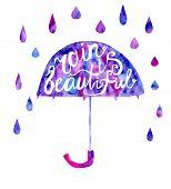 image of rain  - Vector watercolor illustration of a colorful umbrella with rain drops and Rain is beautiful inscription - JPG