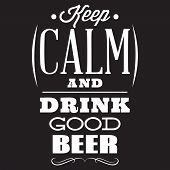 Vector Stylized Quote On The Topic Of Beer. White Text On A Black Background. Keep Calm And Drink Go poster