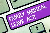 Word Writing Text Family Medical Leave Act. Business Concept For Fmla Labor Law Covering Employees A poster