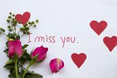 I Miss You Message Card Handwriting With Pink Rose Flowers And Draw Red Heart For Special In Valenti poster