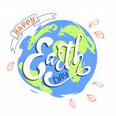Happy Earth Day, Hand Lettering Card. Eco Friendly Ecology Concept. World Environment Day Background poster