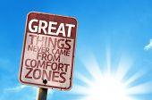 Great Things Never Came From Comfort Zones sign with sky background
