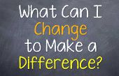 What can I change to make a difference