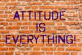 Conceptual Hand Writing Showing Attitude Is Everything. Business Photo Showcasing Motivation Inspira poster
