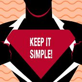 Word Writing Text Keep It Simple. Business Concept For Simplify Things Easy Clear Concise Ideas. poster