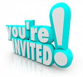 The 3D words You're Invited to formally invite you to a party or other special event, gathering or g