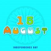 Stylish colorful text 15 August with ashoka wheel on skyblue background for Indian Independence Day