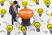 The word reach and thinking businessman touching his glasses against orange push button