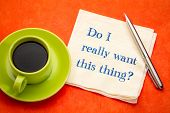 Do you really want to do this? Handwriting on a napkin with a cup of coffee. poster