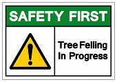 Safety First Tree Felling In Progress Symbol Sign, Vector Illustration, Isolate On White Background  poster