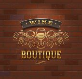 Wine boutique - vintage signboard on brick wall - vector illustration