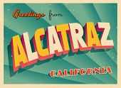 Vintage Touristic Greeting Card - Alcatraz, California - Vector EPS10. Grunge effects can be easily