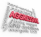 Aggressive and related words in 3d letters on white background including forceful, enthusiastic, energetic, fierce, ambitious, daring, bold and hard-working