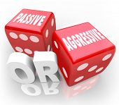 Passive or Aggressive words on two 3d red dice illustrating contrast in opposites of bold or meek ac