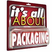 It's All About Packaging words on a product blister pack or case to illustrate the concept that advertising and marketing of benefits and features is critical for business success