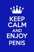 ������, ������: Keep Calm And Enjoy Penis