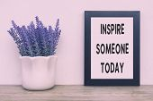Simple Inspirational Quotes - Inspire Someone Today. Faded Tone And Retro Style. poster
