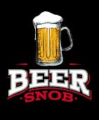 Beer Snob Graphic On A Black Background With White And Red Text.  Design Has A Tall Stein Of Beer Wi poster