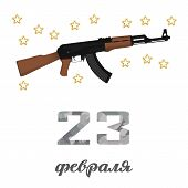 Defender Of The Fatherland Day (23 February) Card With Automatic Machine Gun. February Holiday In Ru poster