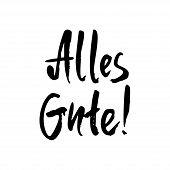 Alles Gute! Hand Drawn Ink Lettering. Inspiring And Motivating Phrase In German. Phrase Design Eleme poster