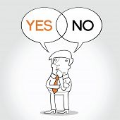 cartoon man with speech bubbles and the words yes and no. concept of choice.