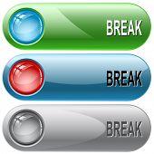 Break. Internet buttons. Raster illustration.
