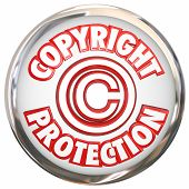 Copyright Protection 3d symbol and words on a round white icon illustrating your intellectual property is safe from theft and piracy