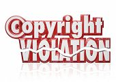 Copyright Violation in red 3d letters and words to illustrate intellectual property theft and legal rights infringement from piracy