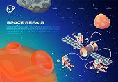 Informative Flyer Space Repair Lettering Cartoon. Cosmonauts In Outer Space Repair Satellite. Closeu poster