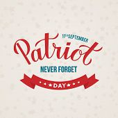 Patriot Day Calligraphy Hand Lettering. September 11th, 2001 Never Forget Vector Illustration. Easy  poster