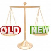 Weigh the pros and cons of something old vs a new choice with words on a gold balance or scale compa
