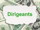 Business concept: Dirigeants(french) on Money background