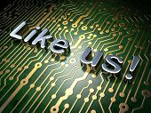 Social network concept: Like us! on circuit board background