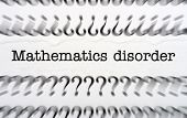 Mathematic Disorder