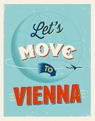 Vintage traveling poster - Let's move to Vienna - Vector EPS 10.
