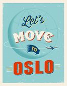Vintage traveling poster - Let's move to Oslo - Vector EPS 10.