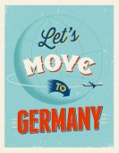Vintage traveling poster - Let's move to Germany - Vector EPS 10.