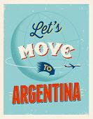 Vintage traveling poster - Let's move to Argentina - Vector EPS 10.