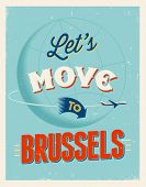 Vintage traveling poster - Let's move to Brussels - Vector EPS 10.