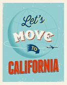 Vintage traveling poster - Let's move to California - Vector EPS 10.