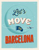 Vintage traveling poster - Let's move to Barcelona - Vector EPS 10.